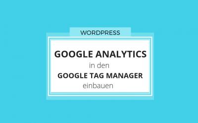 Google Analytics im Google Tag Manager einrichten